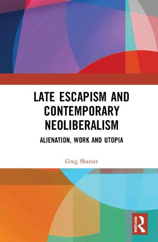 Escapism in Contemporary Capitalism: Take the Long Way Home (Hardback)
