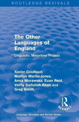 : The Other Languages of England (1985): Linguistic Minorities Project - Routledge Revivals: Language, Education and Society Series 2 (Paperback)