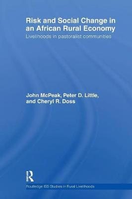 Risk and Social Change in an African Rural Economy: Livelihoods in Pastoralist Communities (Paperback)