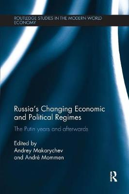 Russia's Changing Economic and Political Regimes: The Putin Years and Afterwards (Paperback)