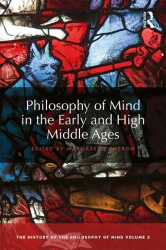 Philosophy of Mind in the Early and High Middle Ages: The History of the Philosophy of Mind, Volume 2 - The History of the Philosophy of Mind 2 (Hardback)