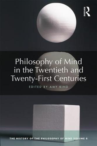 Philosophy of Mind in the Twentieth and Twenty-First Centuries: The History of the Philosophy of Mind, Volume 6 - The History of the Philosophy of Mind 6 (Hardback)