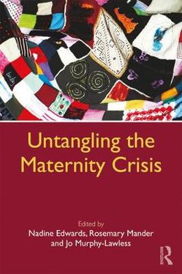 Untangling the Maternity Crisis (Paperback)