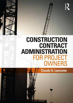 Construction Contract Administration for Project Owners (Hardback)