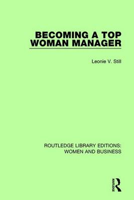 Becoming a Top Woman Manager - Routledge Library Editions: Women and Business (Hardback)
