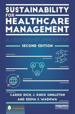 Sustainability for Healthcare Management: A Leadership Imperative (Paperback)