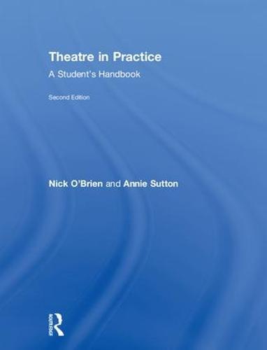 Theatre in Practice: A Student's Handbook (Hardback)