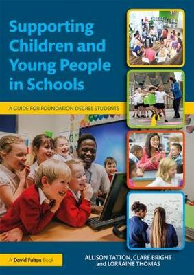 Supporting Children and Young People in Schools: A Guide for Foundation Degree Students (Paperback)