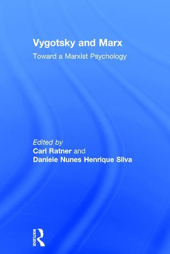Vygotsky and Marx: Toward a Marxist Psychology (Hardback)