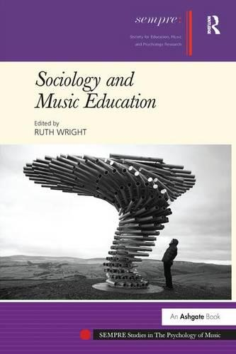 Sociology and Music Education - SEMPRE Studies in The Psychology of Music (Paperback)