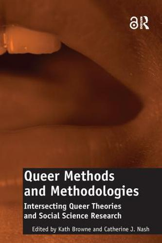 Queer Methods and Methodologies (Open Access): Intersecting Queer Theories and Social Science Research (Paperback)