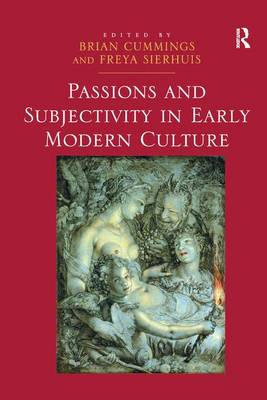 Passions and Subjectivity in Early Modern Culture (Paperback)