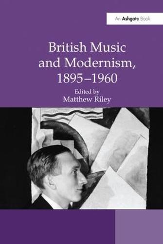 British Music and Modernism, 1895-1960 (Paperback)