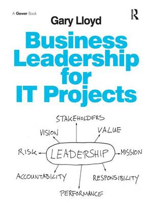 Business Leadership for IT Projects (Paperback)