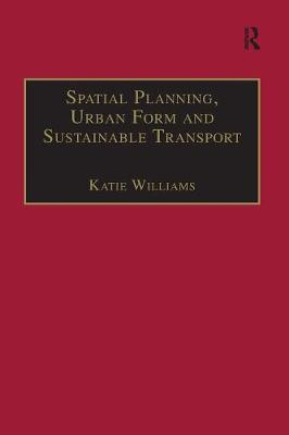 Spatial Planning, Urban Form and Sustainable Transport - Urban Planning and Environment (Paperback)