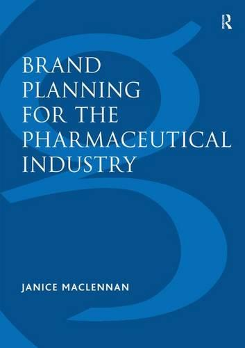 Brand Planning for the Pharmaceutical Industry (Paperback)