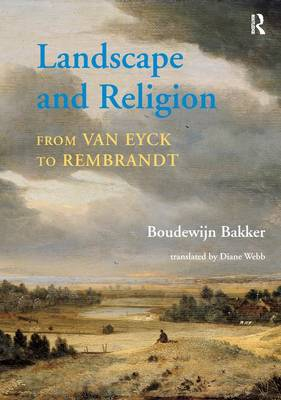 Landscape and Religion from Van Eyck to Rembrandt (Paperback)