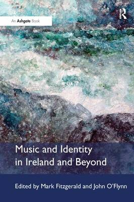 Music and Identity in Ireland and Beyond (Paperback)