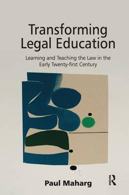 Transforming Legal Education: Learning and Teaching the Law in the Early Twenty-first Century (Paperback)