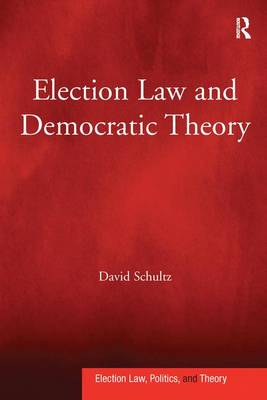 Election Law and Democratic Theory (Paperback)
