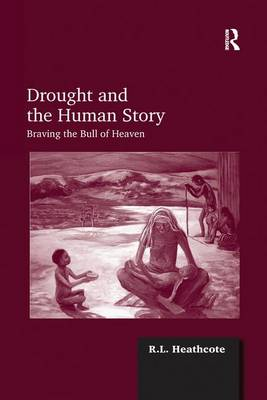 Drought and the Human Story: Braving the Bull of Heaven (Paperback)