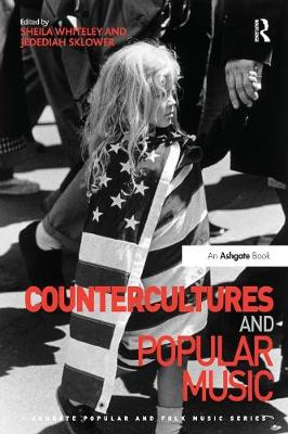 Countercultures and Popular Music - Ashgate Popular and Folk Music Series (Paperback)