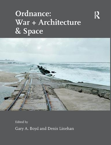 Ordnance: War + Architecture & Space (Paperback)