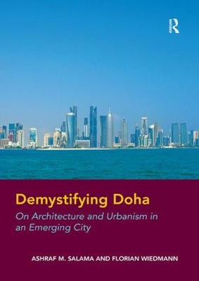 Demystifying Doha: On Architecture and Urbanism in an Emerging City (Paperback)
