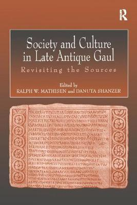 Cover Society and Culture in Late Antique Gaul: Revisiting the Sources