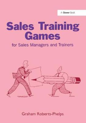 Sales Training Games: For Sales Managers and Trainers (Paperback)