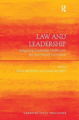 Law and Leadership: Integrating Leadership Studies into the Law School Curriculum - Emerging Legal Education (Paperback)