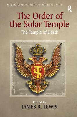 The Order of the Solar Temple: The Temple of Death - Routledge New Religions (Paperback)