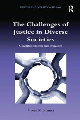 The Challenges of Justice in Diverse Societies: Constitutionalism and Pluralism - Cultural Diversity and Law (Paperback)