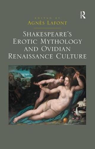 Shakespeare's Erotic Mythology and Ovidian Renaissance Culture (Paperback)