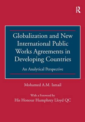 Globalization and New International Public Works Agreements in Developing Countries: An Analytical Perspective (Paperback)
