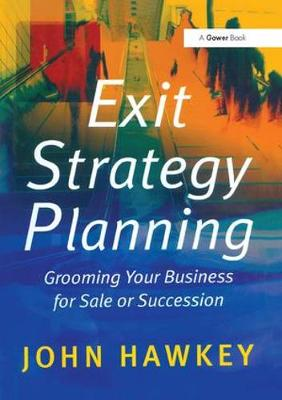 Exit Strategy Planning: Grooming Your Business for Sale or Succession (Paperback)