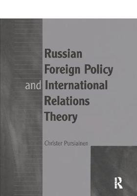 Russian Foreign Policy and International Relations Theory (Paperback)