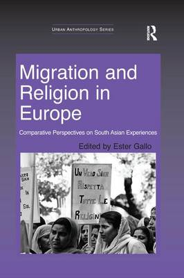 Migration and Religion in Europe: Comparative Perspectives on South Asian Experiences - Urban Anthropology (Paperback)