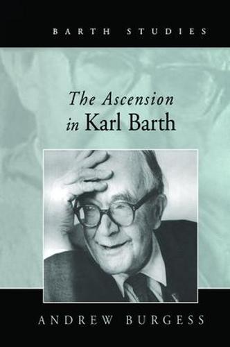The Ascension in Karl Barth - Barth Studies (Paperback)