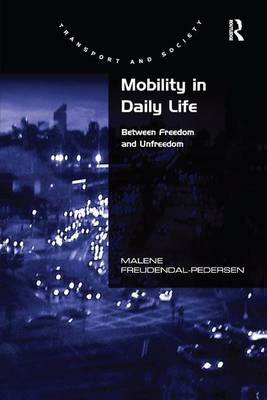 Mobility in Daily Life: Between Freedom and Unfreedom (Paperback)