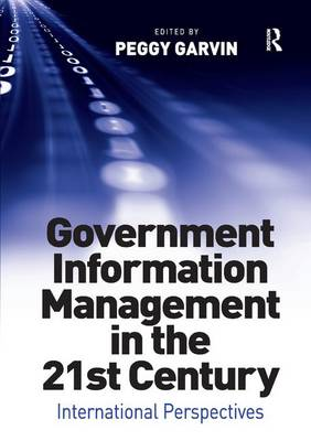 Government Information Management in the 21st Century: International Perspectives (Paperback)
