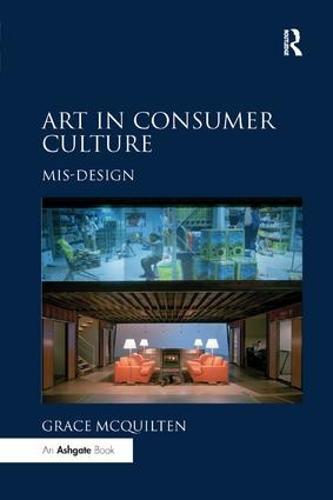 Art in Consumer Culture: Mis-Design (Paperback)