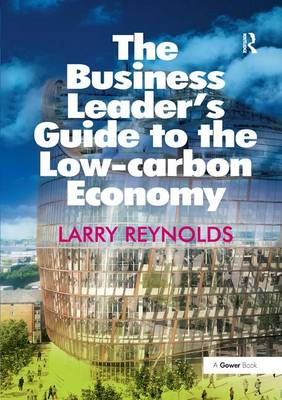 The Business Leader's Guide to the Low-carbon Economy (Paperback)