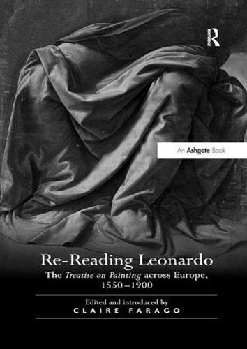 Re-Reading Leonardo: The Treatise on Painting across Europe, 1550-1900 (Paperback)