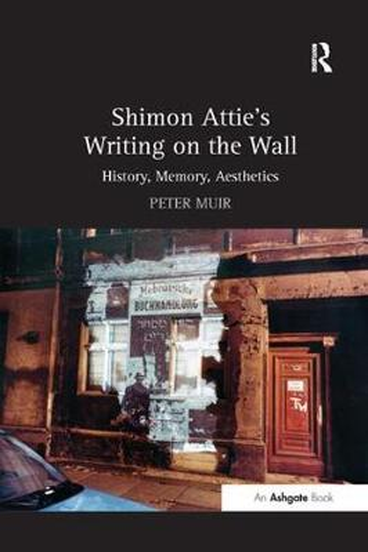 Shimon Attie's Writing on the Wall: History, Memory, Aesthetics (Paperback)