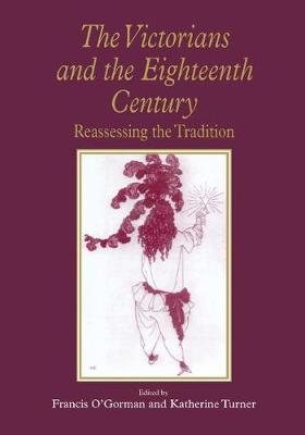 The Victorians and the Eighteenth Century: Reassessing the Tradition (Paperback)
