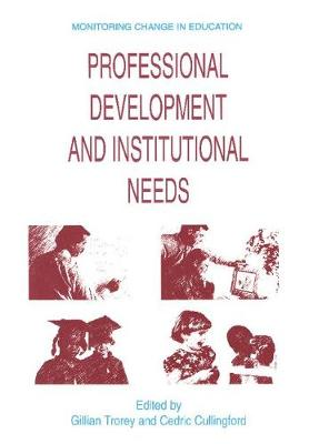 Professional Development and Institutional Needs - Monitoring Change in Education (Paperback)