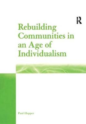 Rebuilding Communities in an Age of Individualism (Paperback)