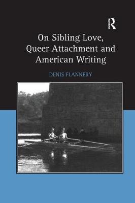 On Sibling Love, Queer Attachment and American Writing (Paperback)