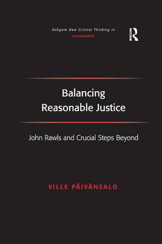 Balancing Reasonable Justice: John Rawls and Crucial Steps Beyond (Paperback)